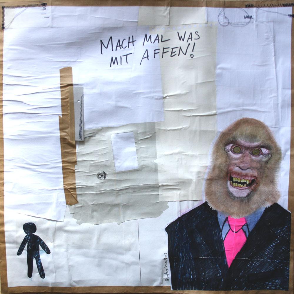 """""""Mach mal was mit Affen!"""", Mischtechnik auf verleimtem Papier, 70 cm x 70 cm, Preis auf Anfrage"""